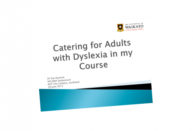 Dyslexia Catering for adults with dyslexia in my course Symposium 2012